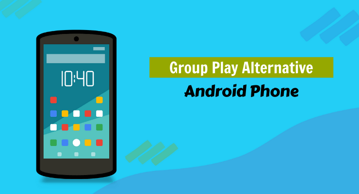Android Phone Group Play