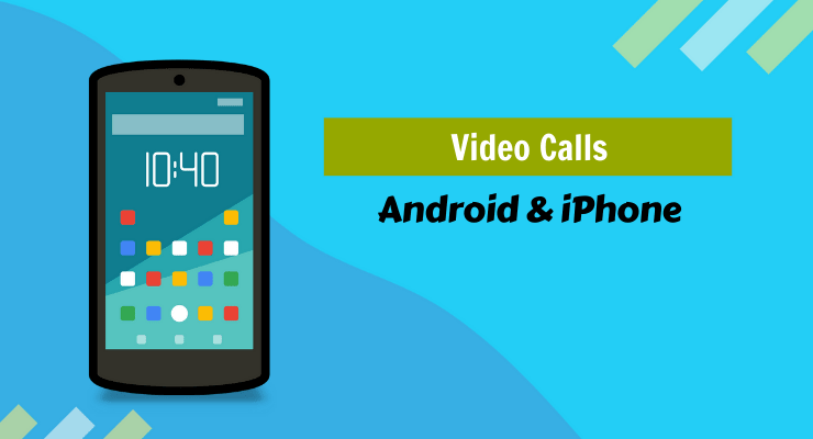 Android iphone video calls